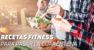 Recetas Fitness para la Cuarentena