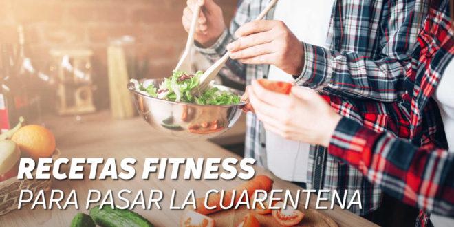 Las Mejores Recetas Fitness para pasar la Cuarentena