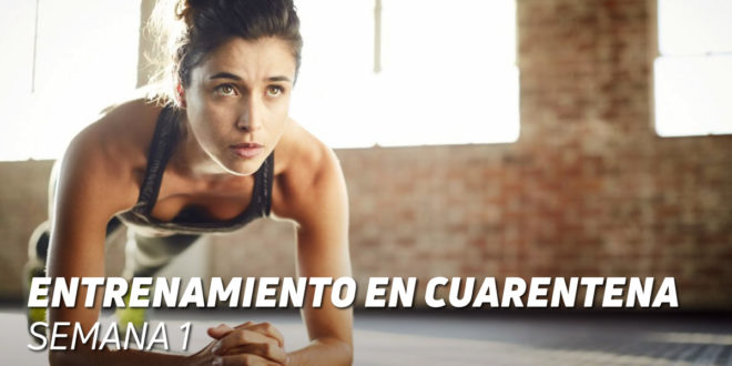 Entrenamiento en Cuarentena: Semana 1