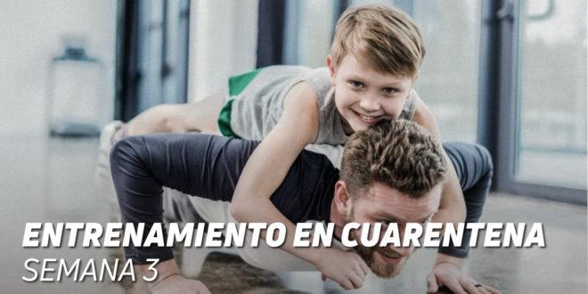 Entrenamiento en Cuarentena: Semana 3