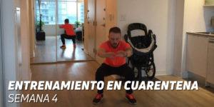 Entrenamiento Cuarentena Semana 4