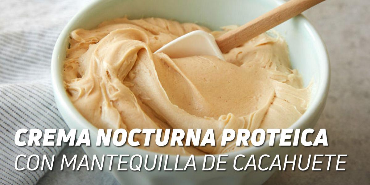 Crema Nocturna Proteica con Mantequilla de Cacahuete