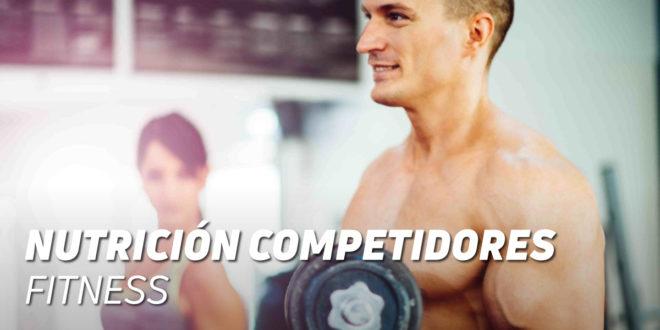 Guía Nutrición en Competidores Fitness