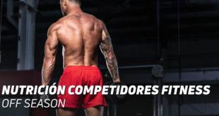 Nutrición Competidores Fitness Off Season