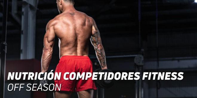 Nutrición Competidores Fitness: Off-Season