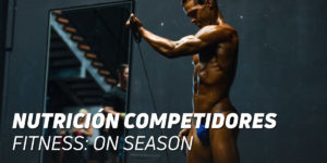 Nutrición Competidores Fitness On Season