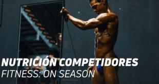 Nutrición Competidores Fitness On Season