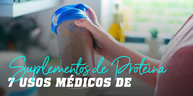 7 Usos Médicos de Suplementos de Proteína