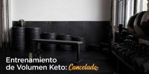 Entrenamiento de Volumen Keto Cancelado
