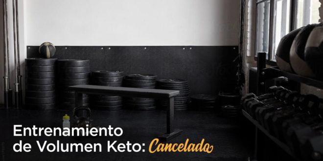 Entrenamiento de Volumen Keto – Cancelado