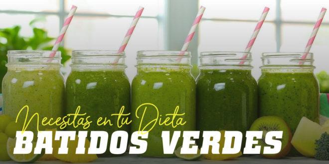 Los Batidos Verdes que Necesitas en tu Dieta