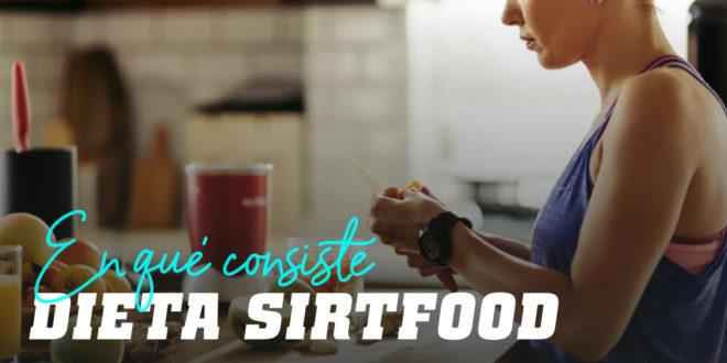 ¿En Qué Consiste la Dieta Sirtfood?