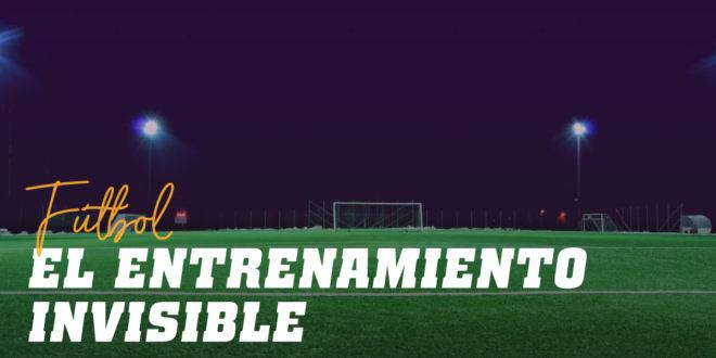 Entrenamiento Invisible en el Fútbol: Hábitos para Mejorar el Rendimiento
