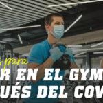 Cómo comportarse en el gym despué del covid