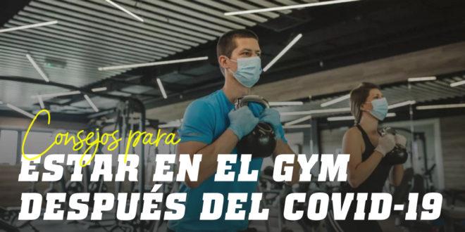 Consejos para Comportarse en el Gym después del COVID-19