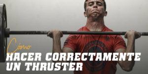 ¿Cómo Hacer Correctamente un Thruster?