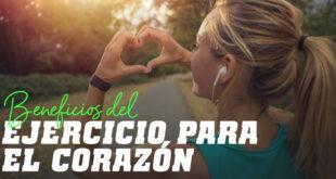 Beneficios del Ejercicio Físico para el Corazón