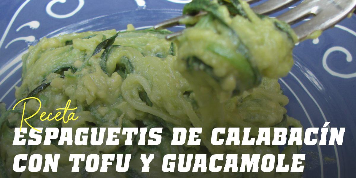 Espaguettis de Calabacín con Tofu y Guacamole