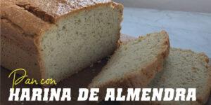 Pan con Harina de Almendras