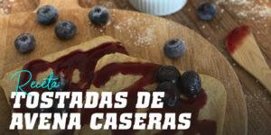 Tostadas de Avena Caseras