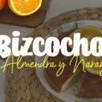 Bizcocho de Almendra y Naranja