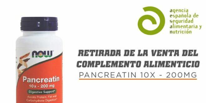Retirada de la Venta Complemento Alimenticio: Pancreatin 10x 200mg