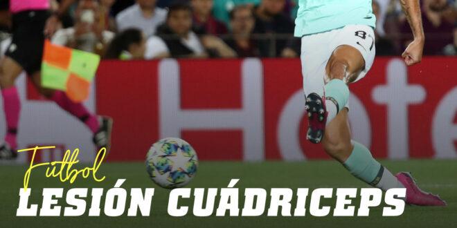 Lesión de Cuádriceps en Fútbol, ¿cómo evitar lesionarse del recto anterior?