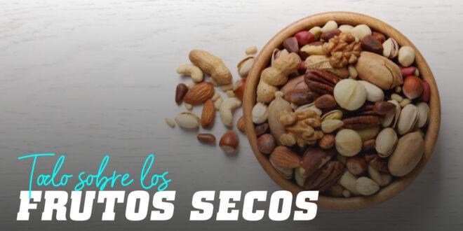 Frutos Secos: ¿Qué son, cuáles no engordan y porqué son importante en una Dieta Fitness?