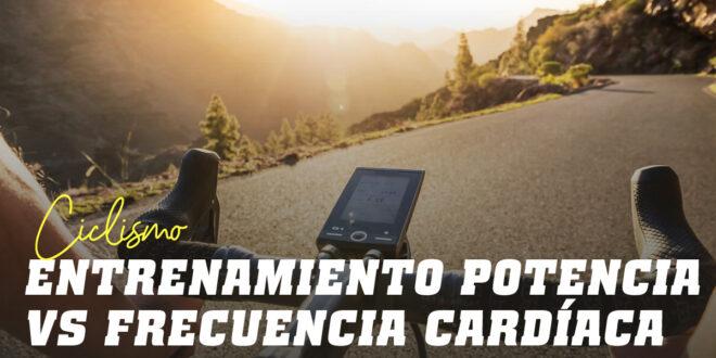 Entrenamiento por Potencia vs Frecuencia Cardíaca, ¿cuál es más efectivo en ciclismo?