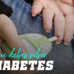 Todo lo que tienes que saber de la Diabetes