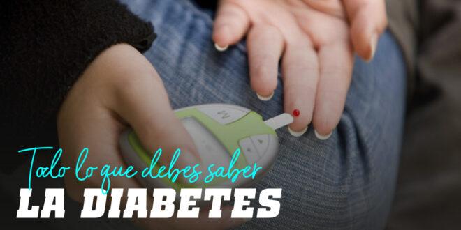 Diabetes: Todo lo que Debes Saber