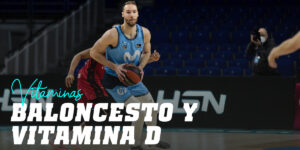 Claves de la Vitamina D en el rendimiento en baloncesto