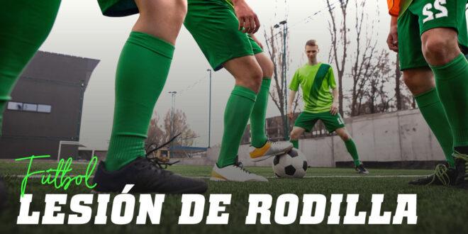 Lesión de rodilla en fútbol: prevención y tratamiento