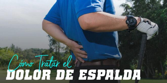¿Cómo tratar el Dolor de Espalda?