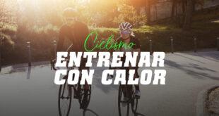 Entrenamiento de Ciclismo con Calor Consejos