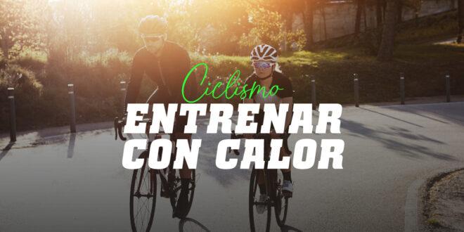 Consejos para entrenar en bicicleta con calor
