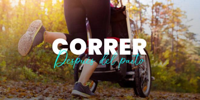Correr después del Parto: Todo lo que Debes Saber
