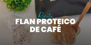Flan Proteico de Café