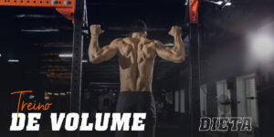 Treino de volume dieta