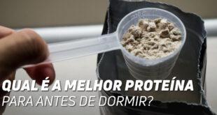 Melhor proteina para antes de dormir