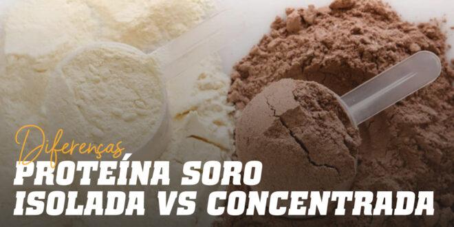 Diferenças entre Proteína de soro Isolada e Concentrada
