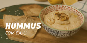 Hummus com caju