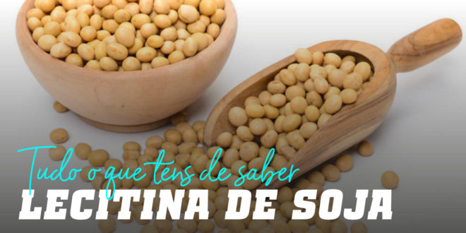 Lecitina de Soja – O complemento ideal contra o Colesterol