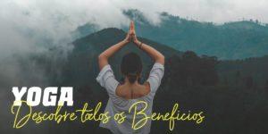 Yoga descobre todos os beneficios
