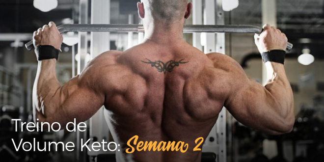 Treino de Volume Keto – Semana 2