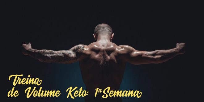 Treino de Volume Keto – Semana 1