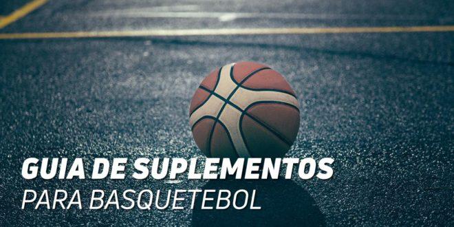 Basquetebol, os melhores suplementos