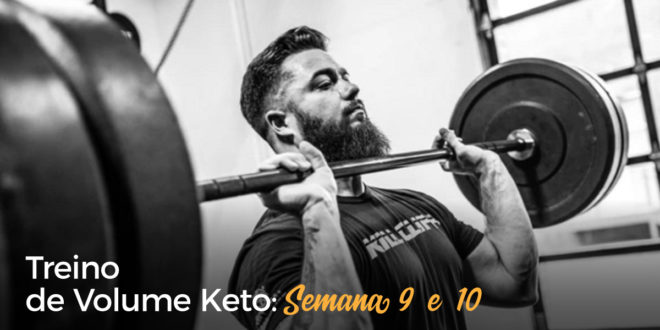 Treino de Volume Keto – Semana 9 e 10