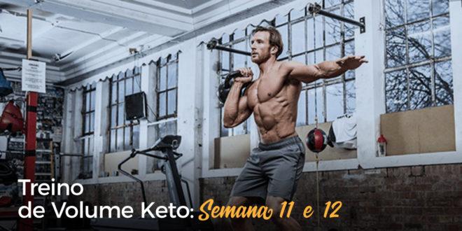 Treino de Volume Keto – Semana 11 e 12