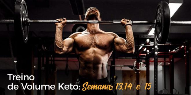 Treino de Volume Keto – Semana 13, 14 e 15